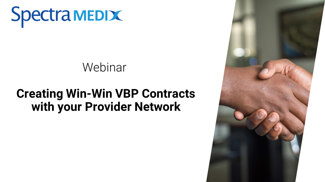 Creating Win-Win VBP Contracts with your Provider Network