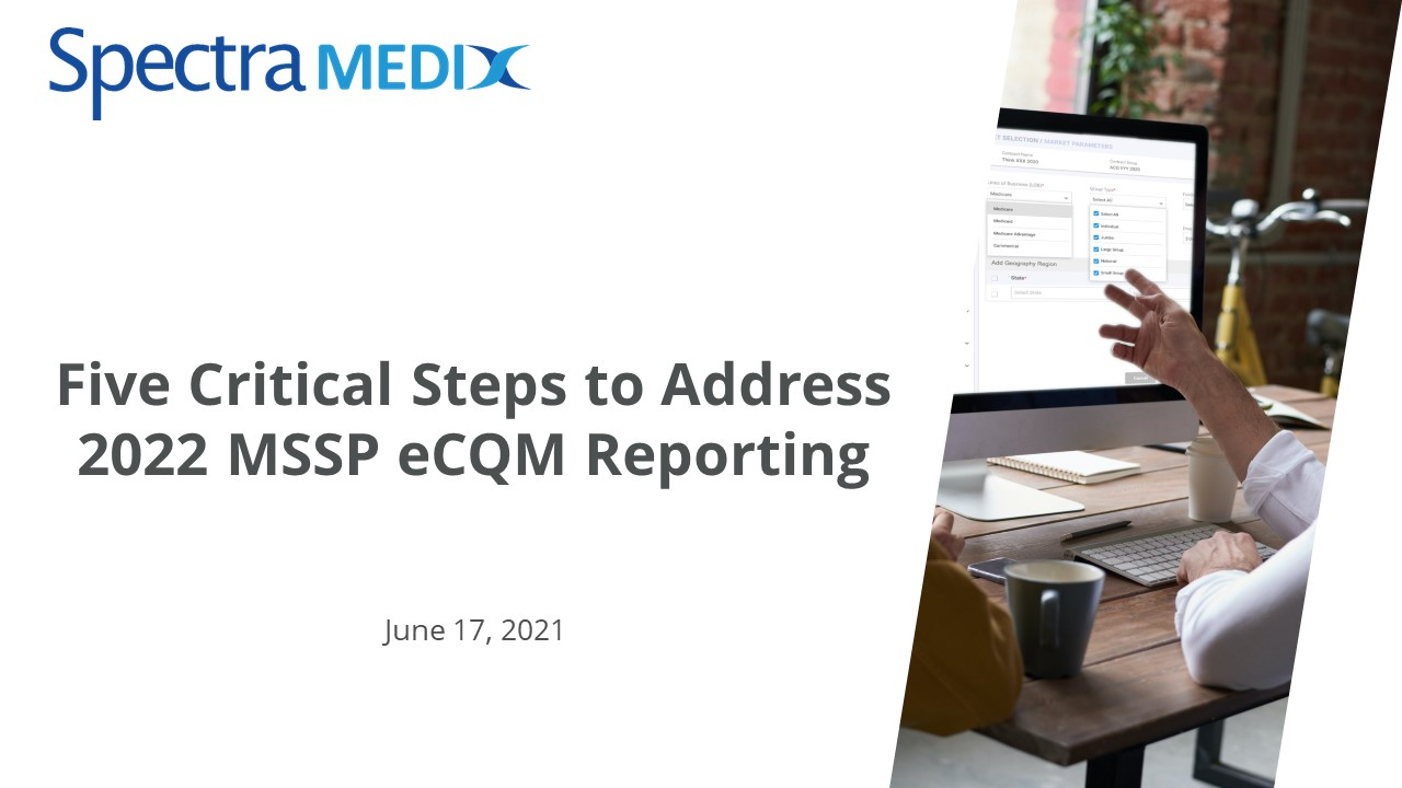 Five Critical Steps to Address 2022 MSSP eCQM Reporting Requirements