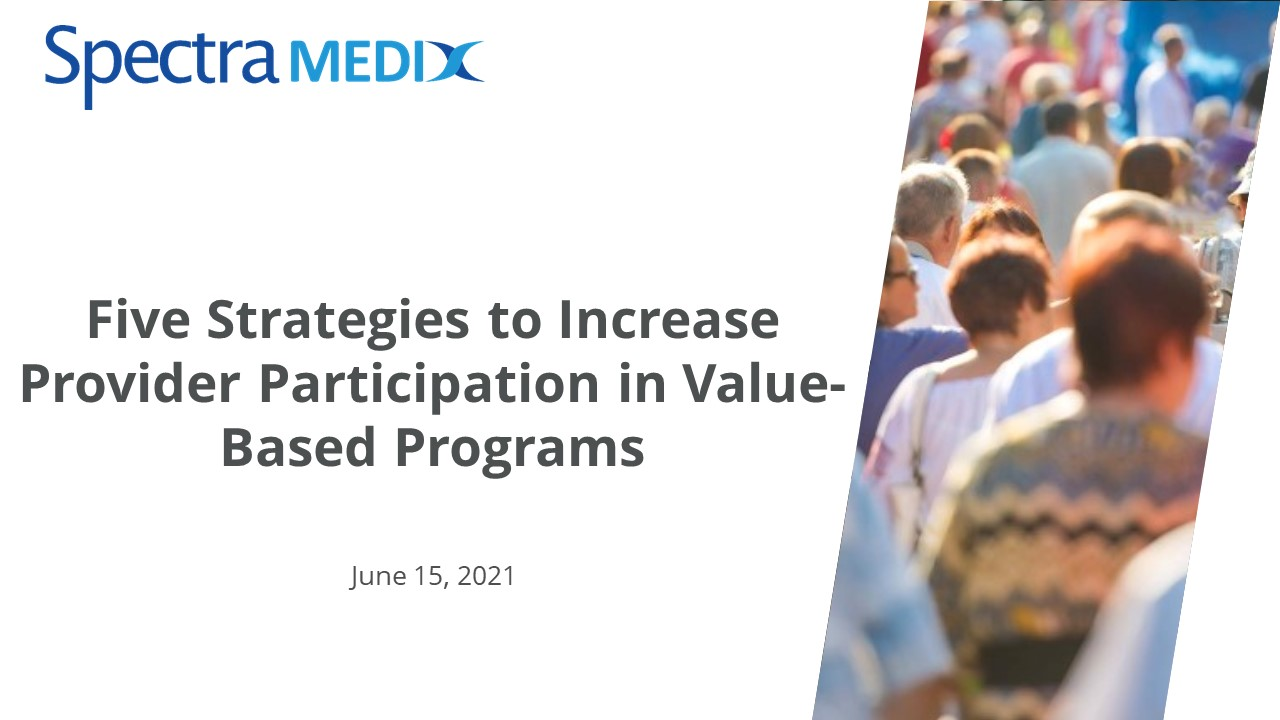 Five Strategies to Increase Provider Participation in Value-Based Programs