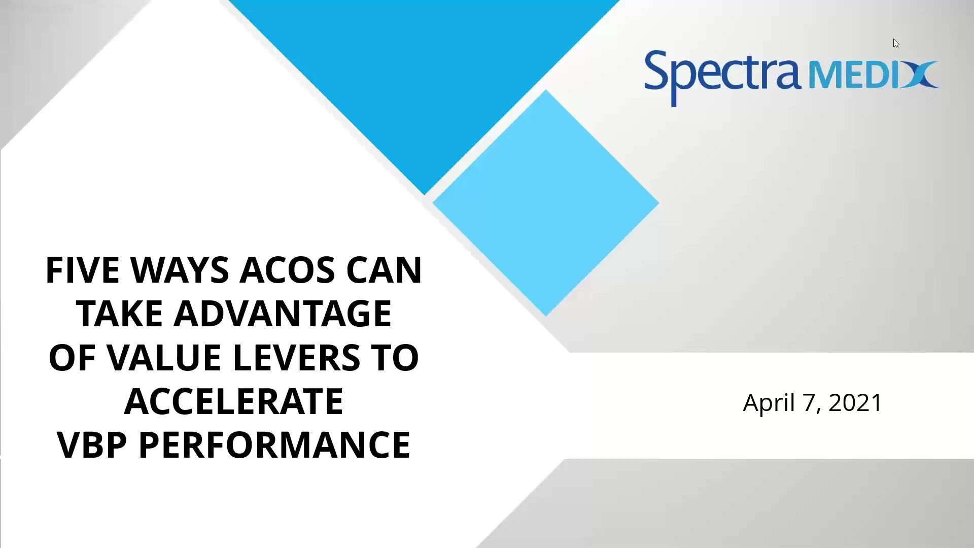Five Ways ACOs can Take Advantage of Value Levers to Accelerate VBP Performance